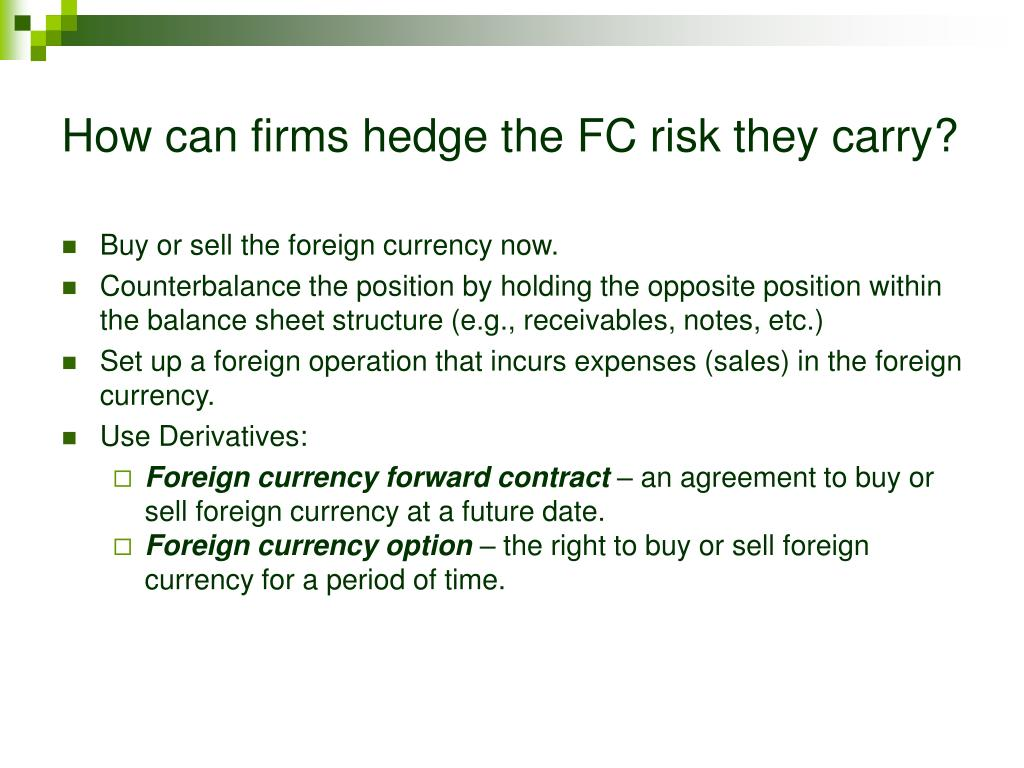 How can firms hedge the FC risk they carry?