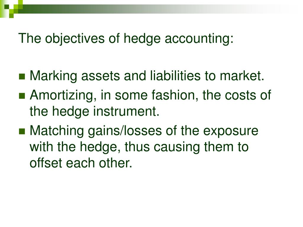 The objectives of hedge accounting: