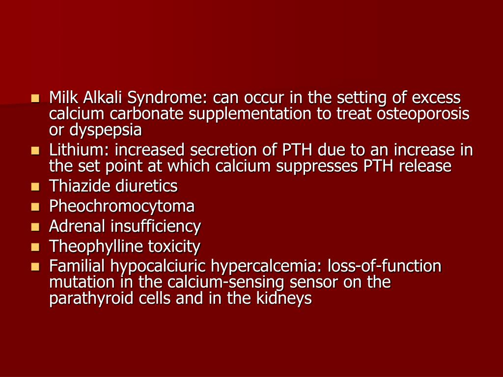 Milk Alkali Syndrome: can occur in the setting of excess calcium carbonate supplementation to treat osteoporosis or dyspepsia
