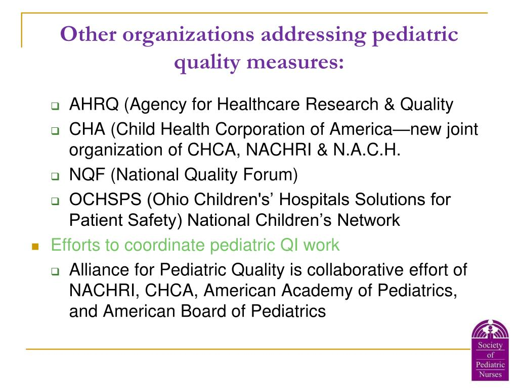 Other organizations addressing pediatric quality measures: