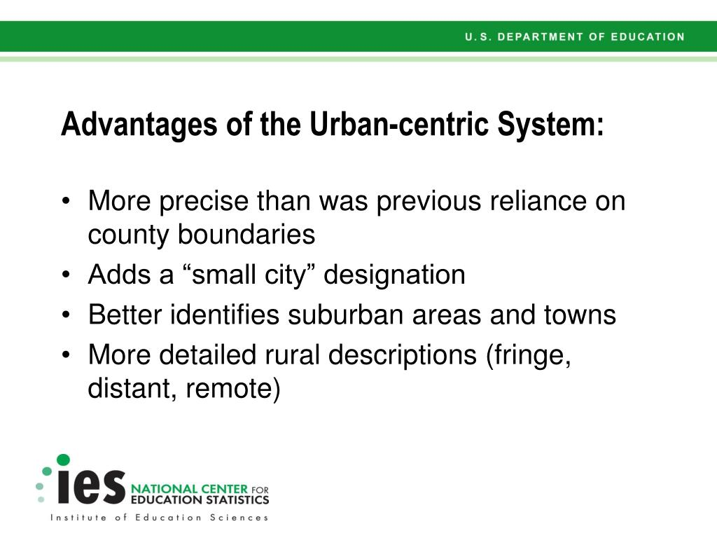 Advantages of the Urban-centric System: