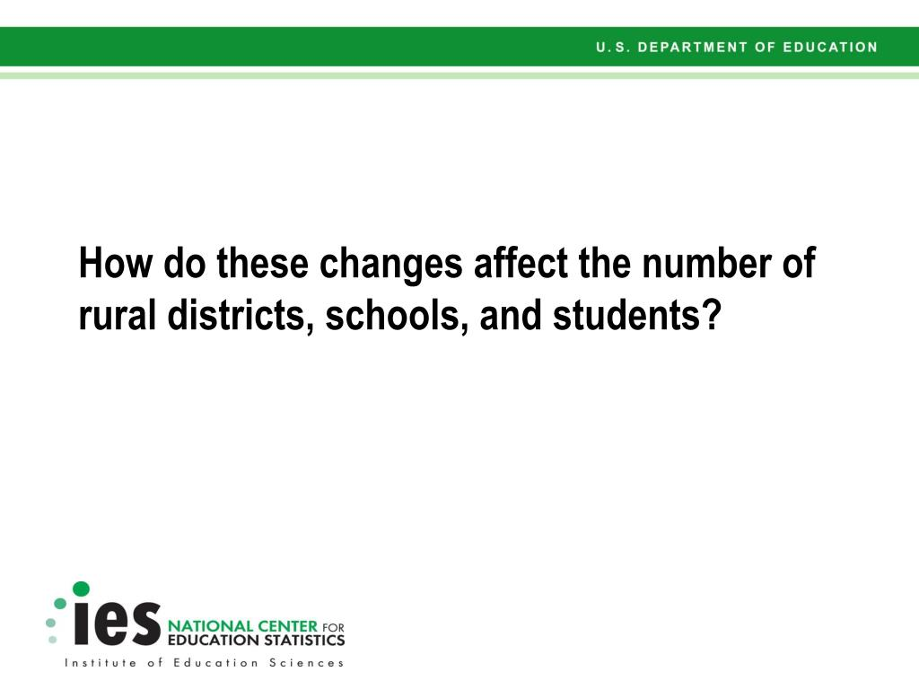 How do these changes affect the number of rural districts, schools, and students?