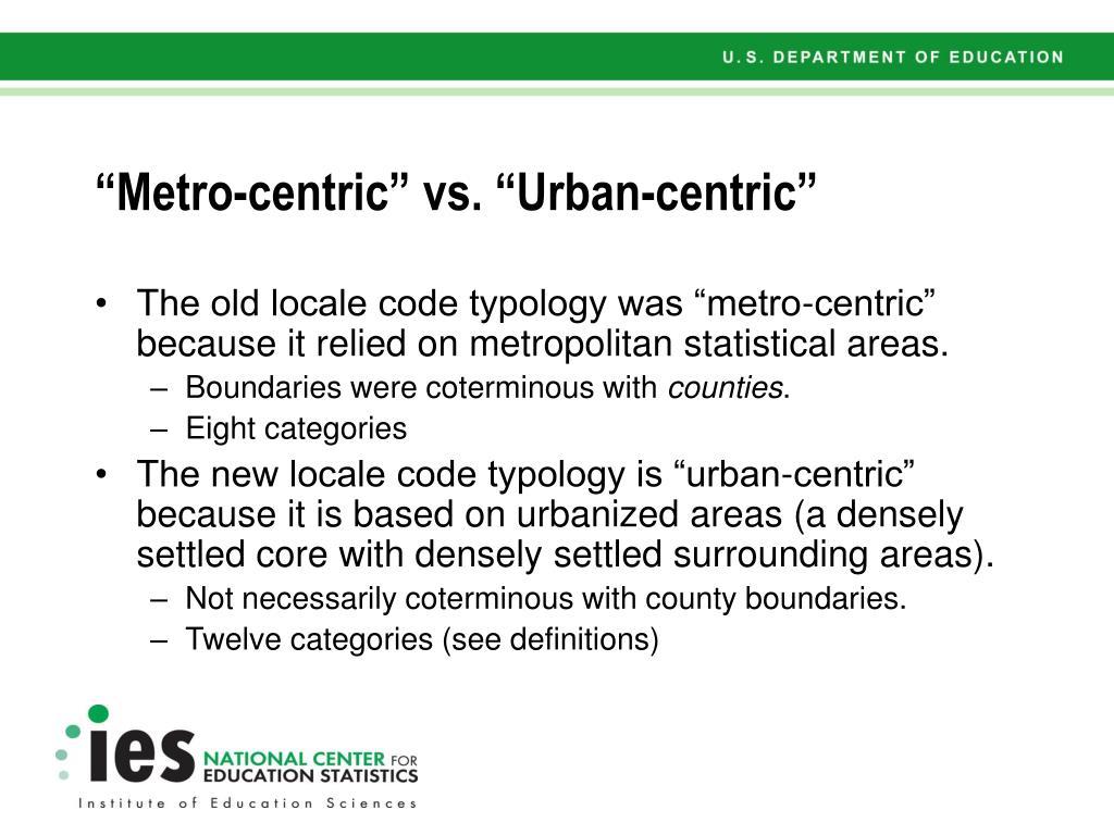 """Metro-centric"" vs. ""Urban-centric"""