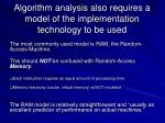algorithm analysis also requires a model of the implementation technology to be used
