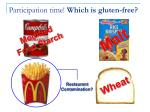 participation time which is gluten free