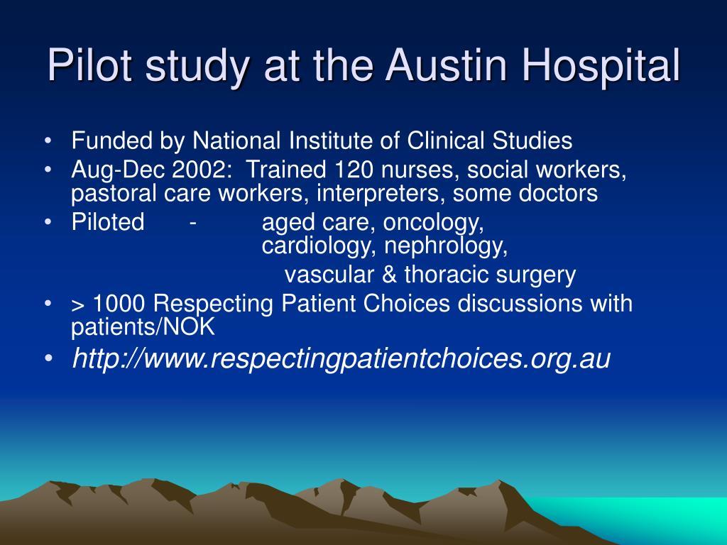 Pilot study at the Austin Hospital