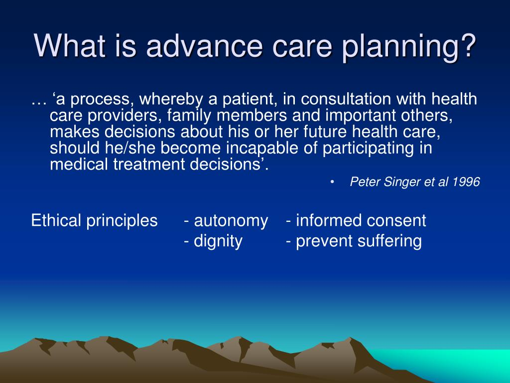 What is advance care planning?