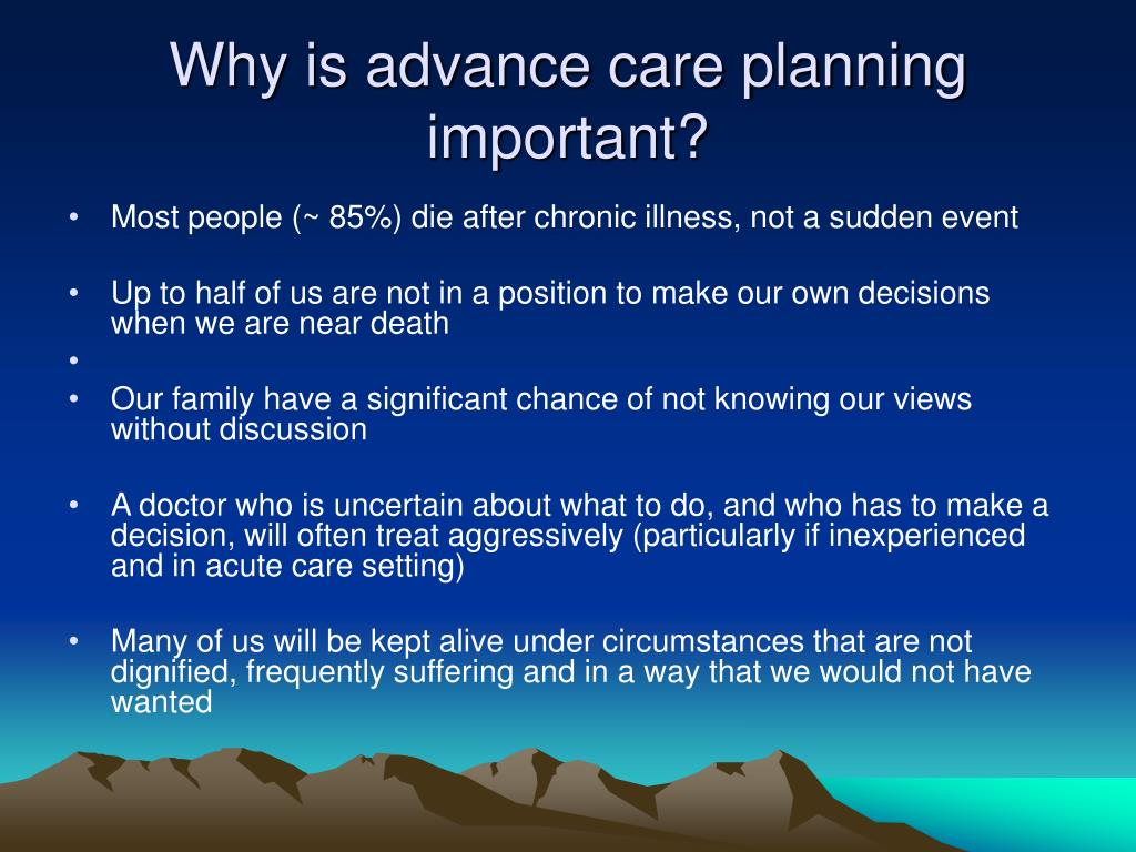 Why is advance care planning important?