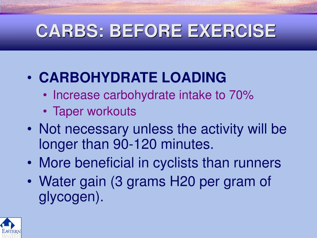 CARBS: BEFORE EXERCISE