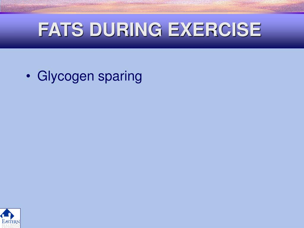 FATS DURING EXERCISE