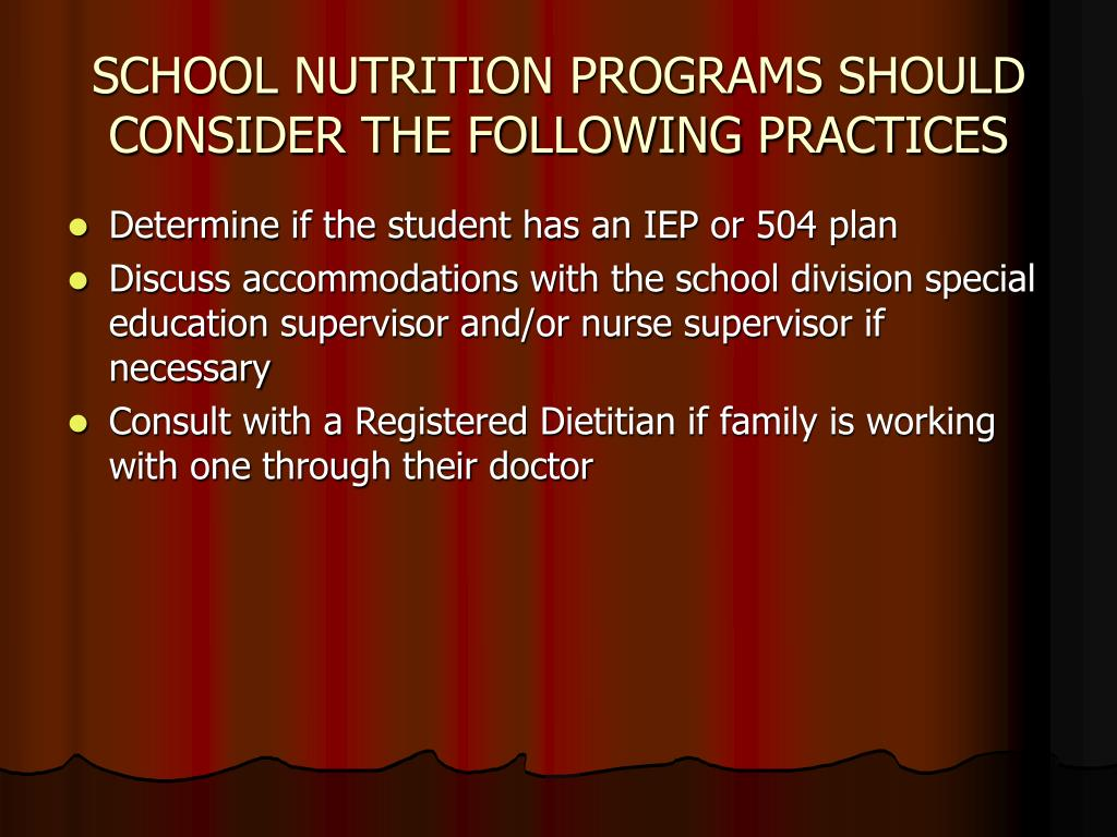 SCHOOL NUTRITION PROGRAMS SHOULD CONSIDER THE FOLLOWING PRACTICES
