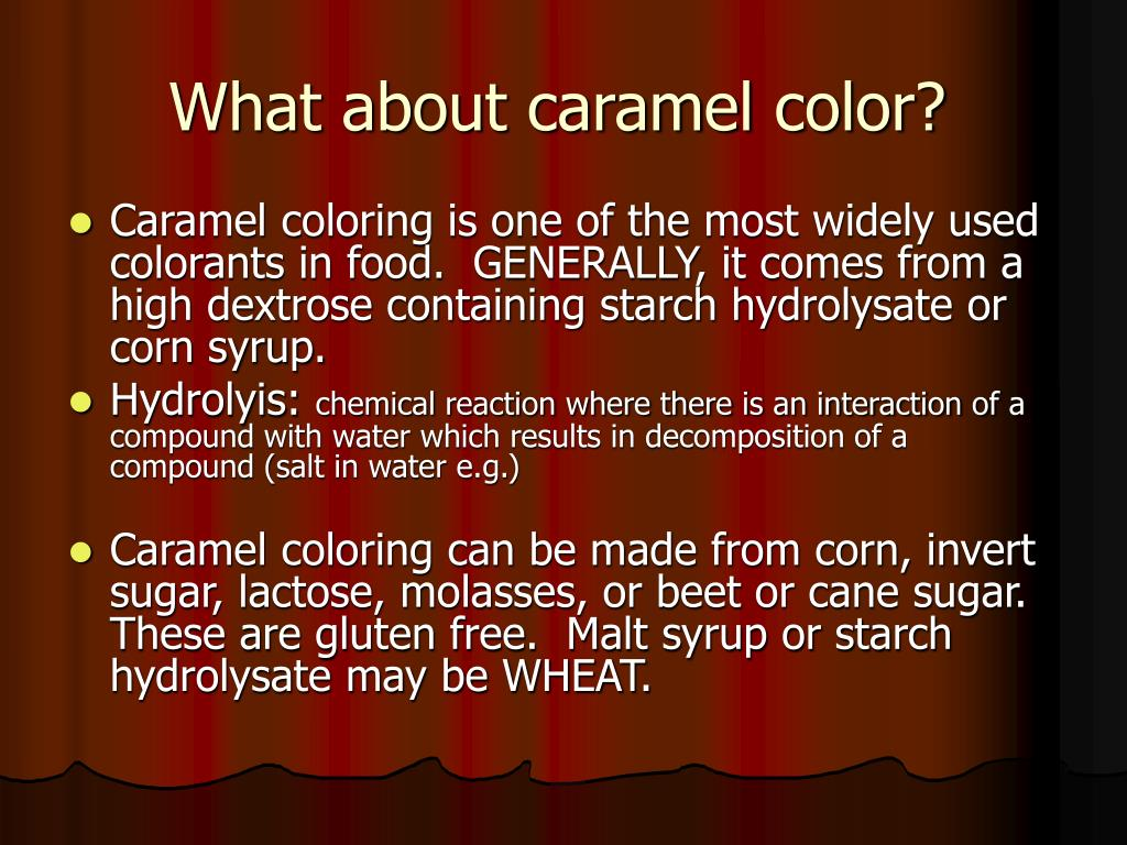 What about caramel color?