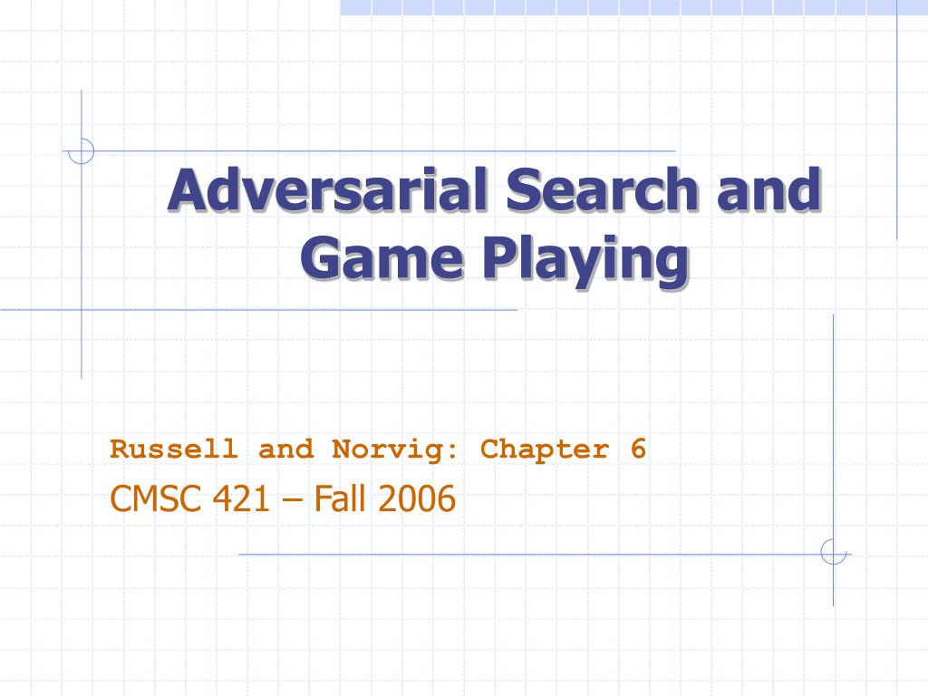 Adversarial Search and Game Playing