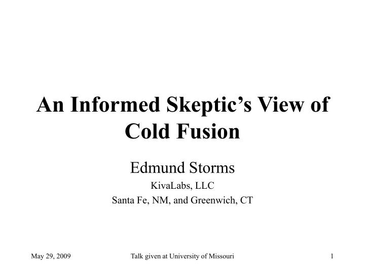 An informed skeptic s view of cold fusion l.jpg