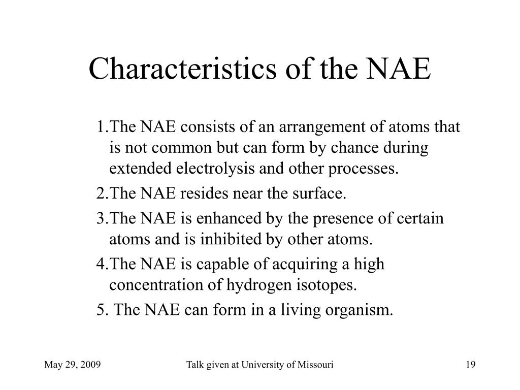 Characteristics of the NAE