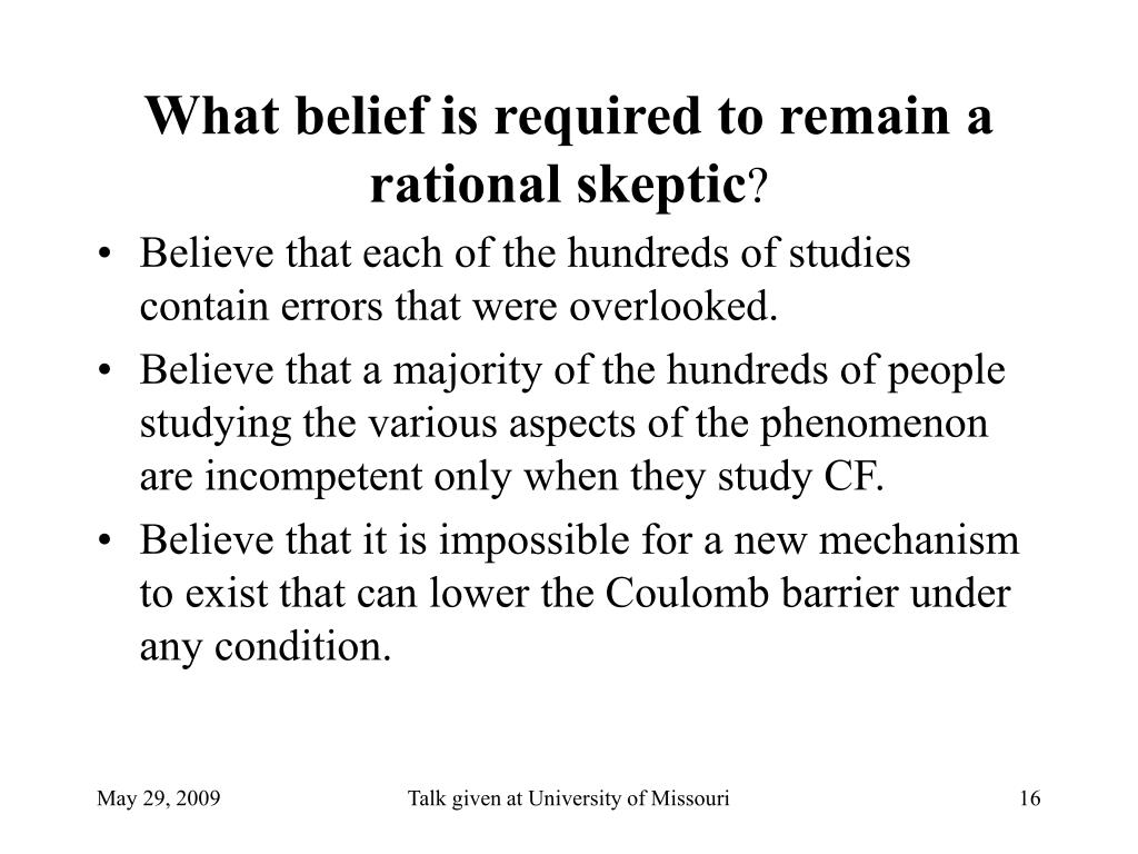 What belief is required to remain a rational skeptic