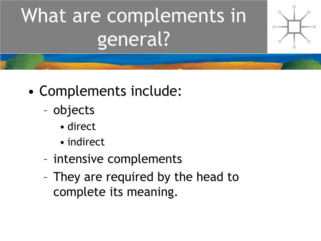 What are complements in general?