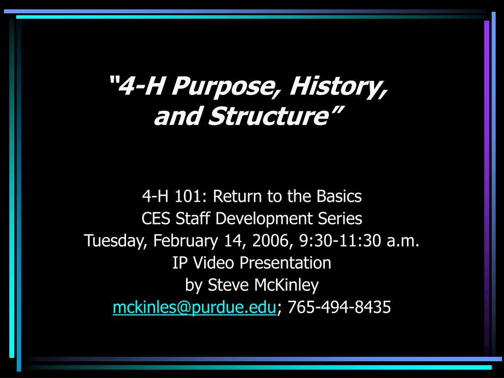 """4-H Purpose, History,"