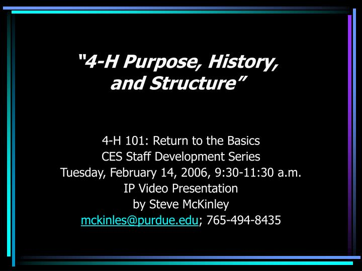 4 h purpose history and structure l.jpg