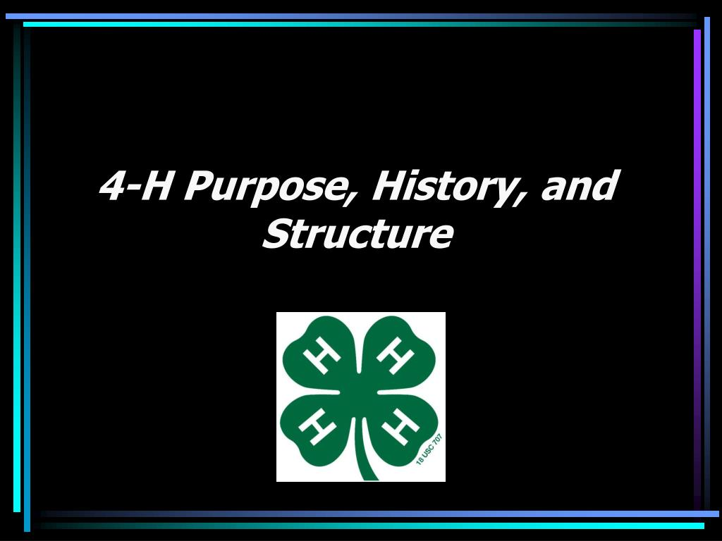 4-H Purpose, History, and Structure