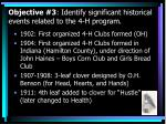 objective 3 identify significant historical events related to the 4 h program