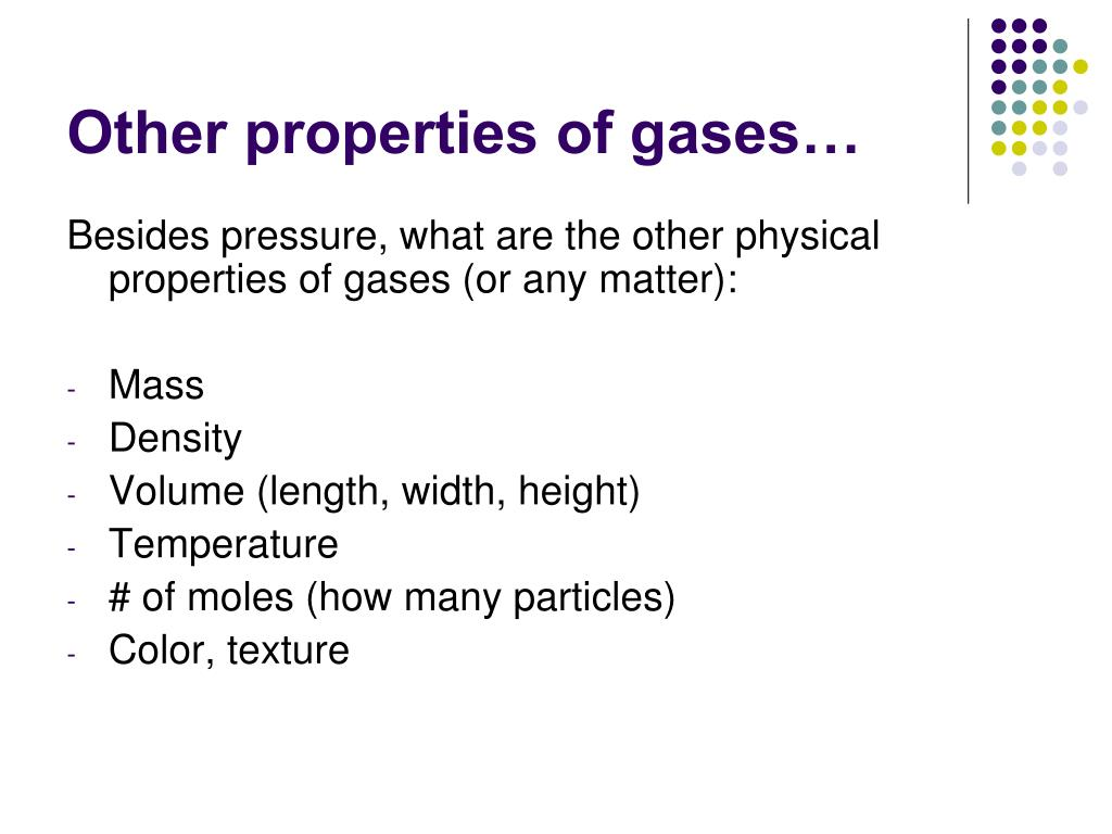Other properties of gases…