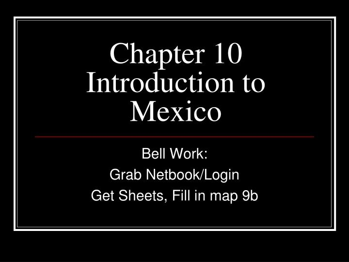 Chapter 10 introduction to mexico l.jpg