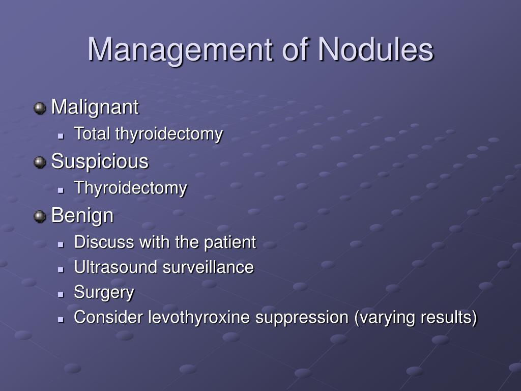 Management of Nodules