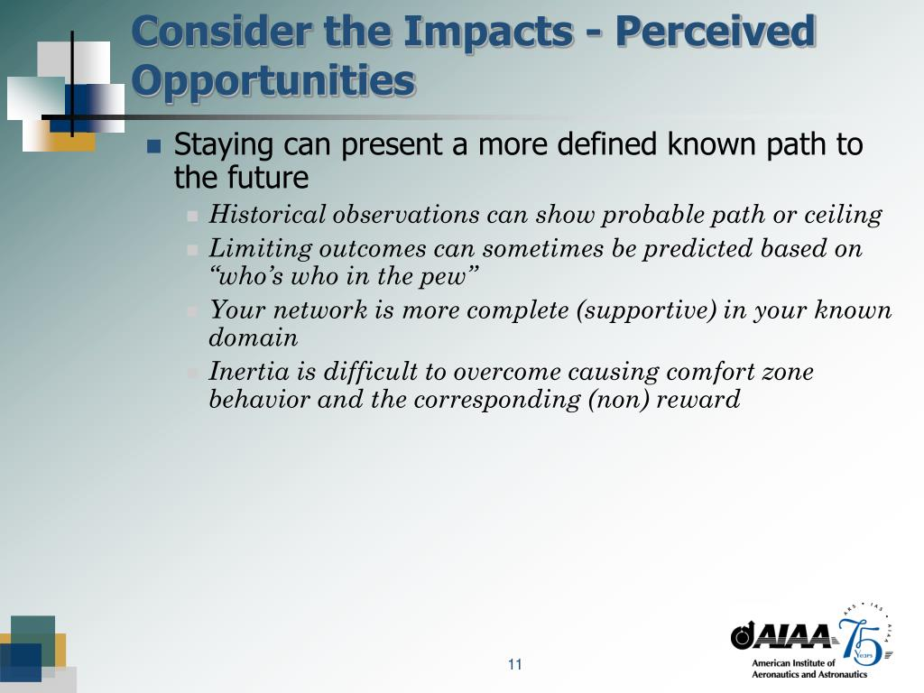 Consider the Impacts - Perceived Opportunities