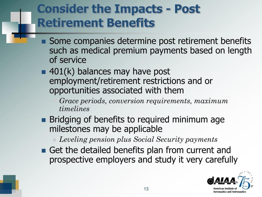Consider the Impacts - Post Retirement Benefits