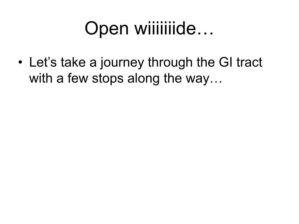 Open wiiiiiiide…