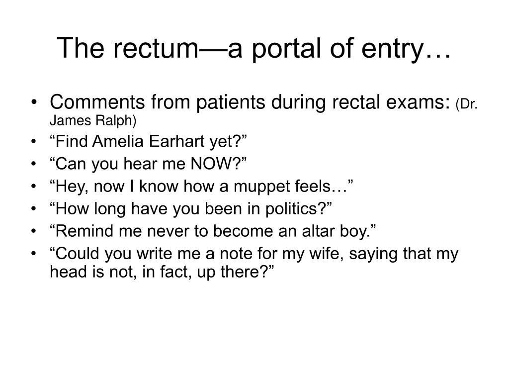 The rectum—a portal of entry…