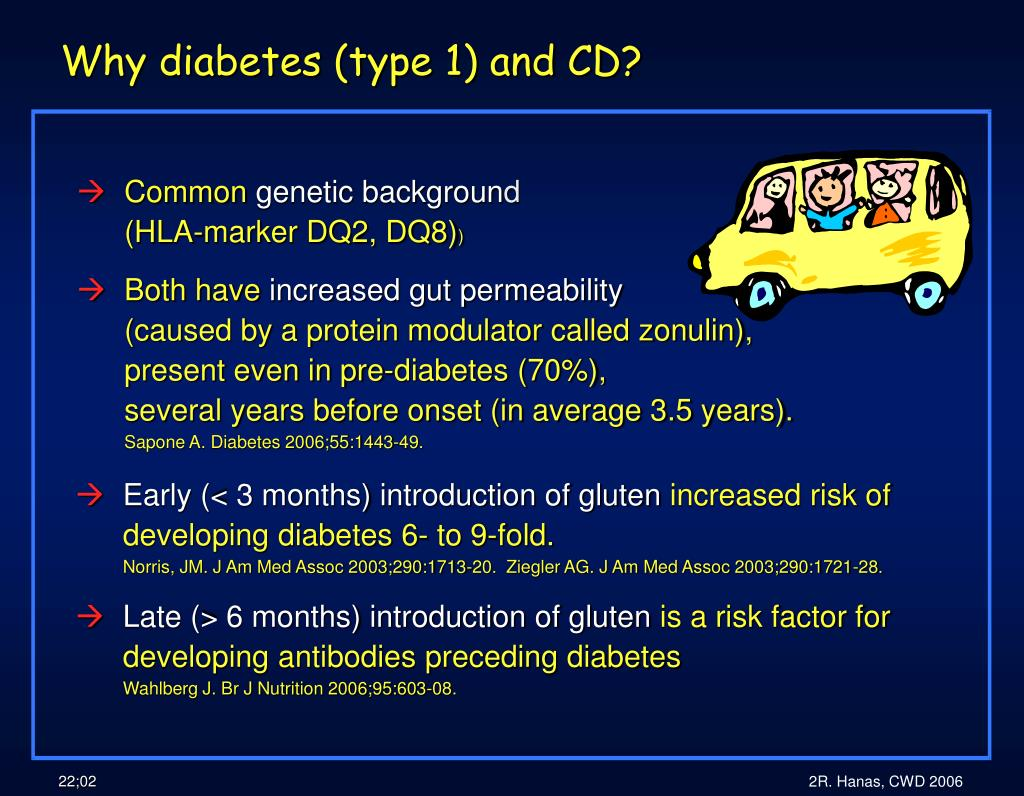 Why diabetes (type 1) and CD?