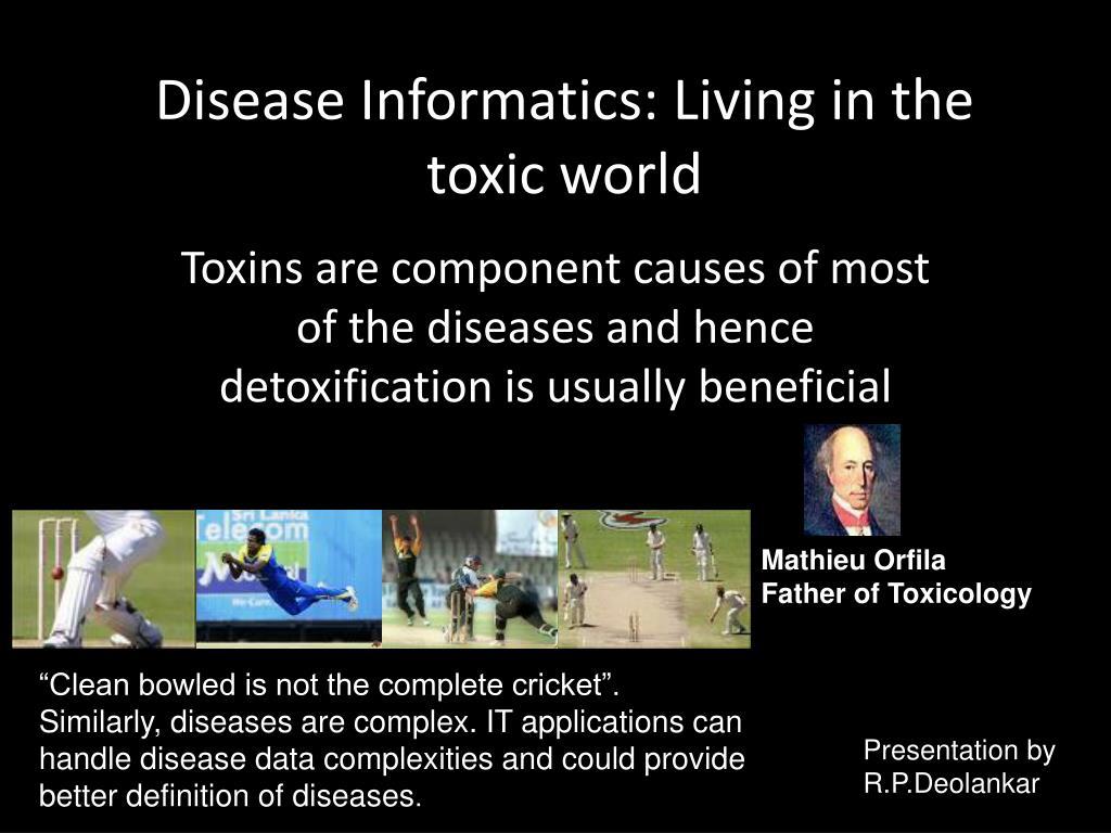 disease informatics living in the toxic world