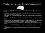 earlier lecture on disease informatics
