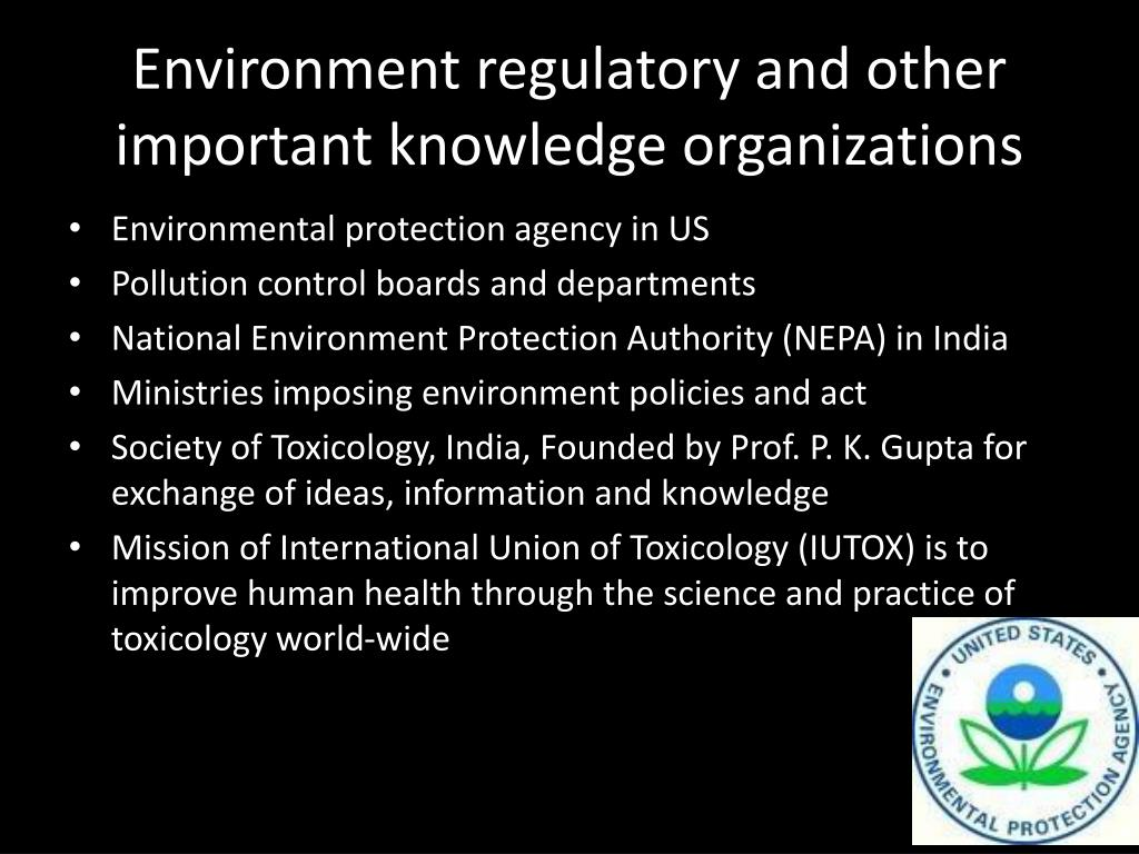 Environment regulatory and other important knowledge organizations