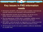 key issues in fns information needs