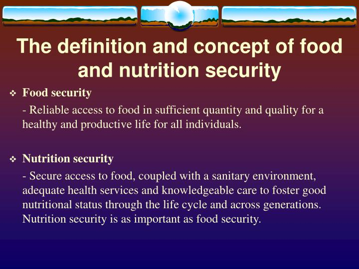The definition and concept of food and nutrition security