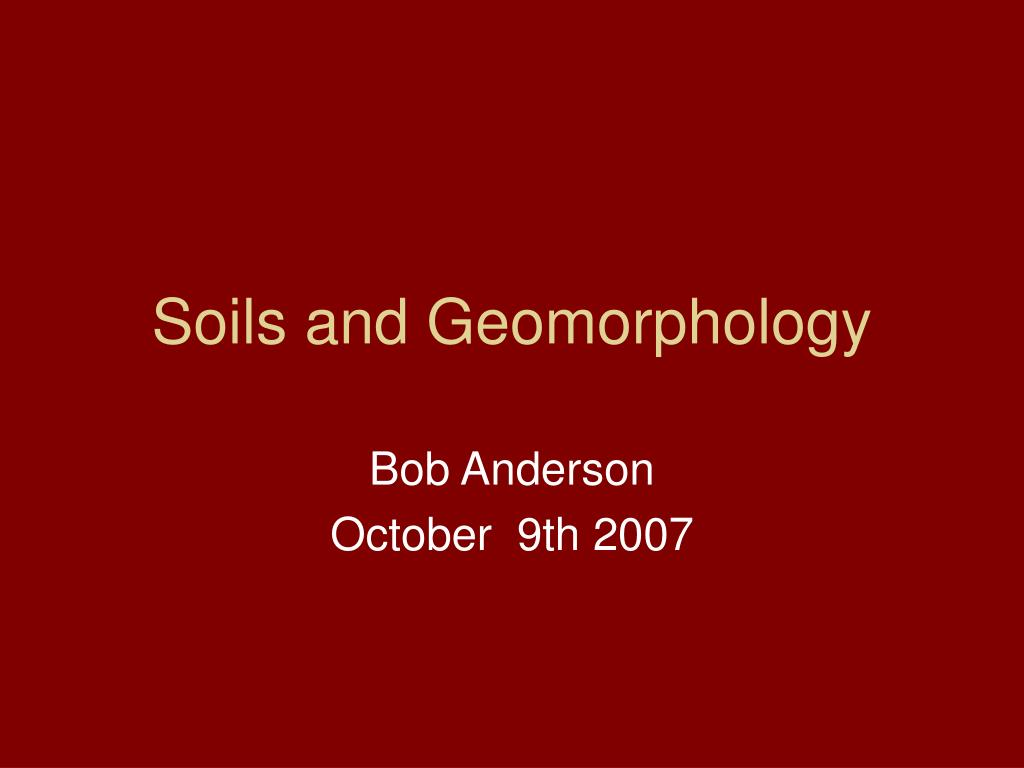 Soils and Geomorphology