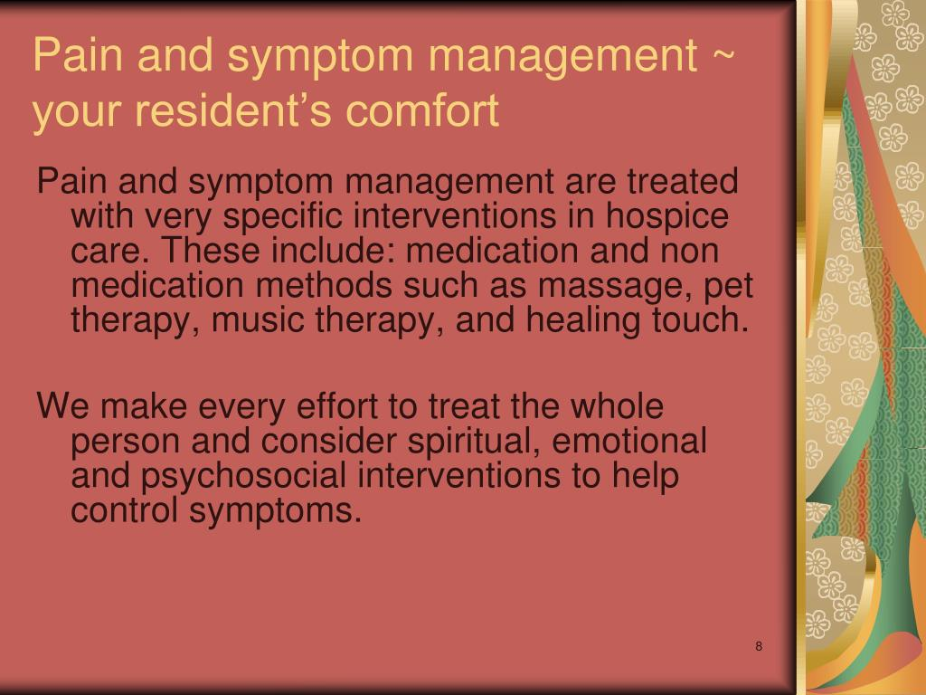 Pain and symptom management ~ your resident's comfort