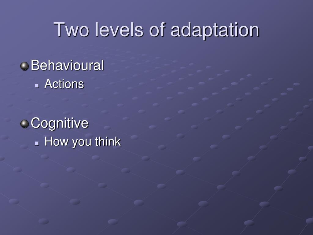 Two levels of adaptation