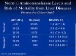 normal aminotransferase levels and risk of mortality from liver diseases prospective cohort study