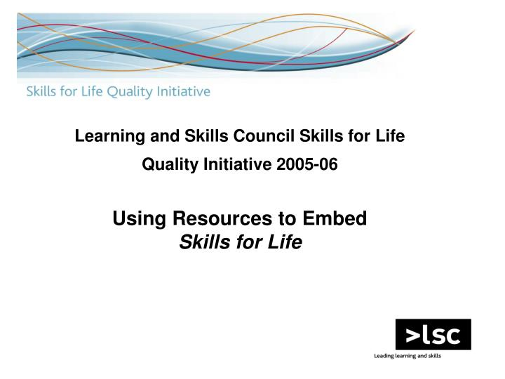 Learning and Skills Council Skills for Life Quality Initiative 2005-06