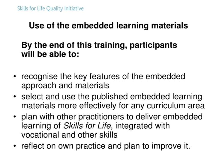 Use of the embedded learning materials l.jpg