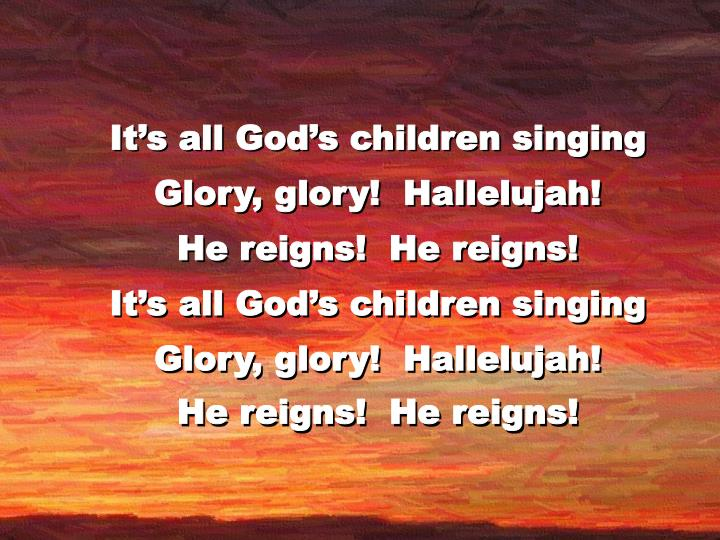 It's all God's children singing