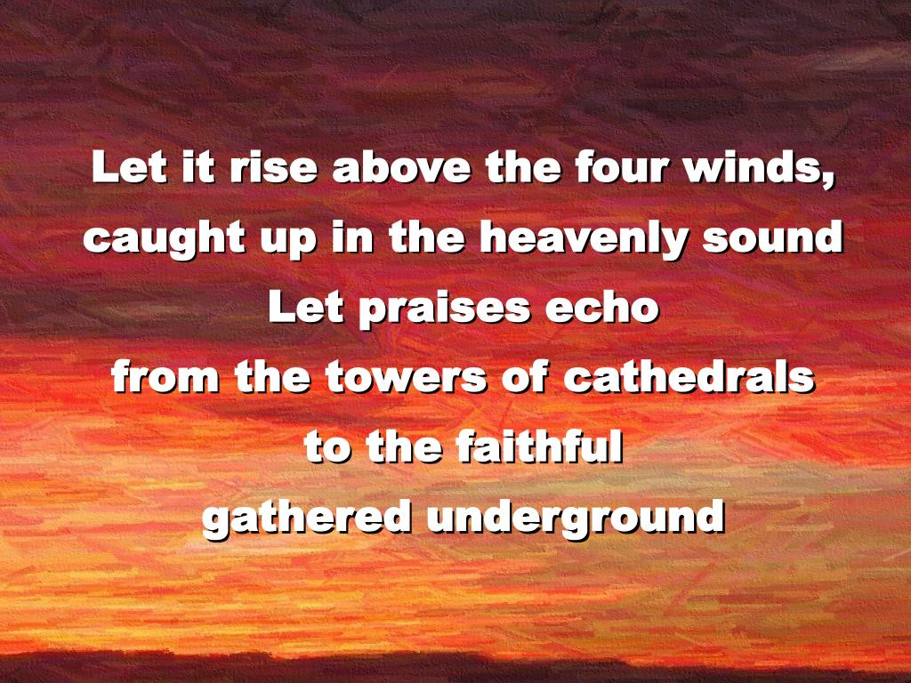 Let it rise above the four winds,