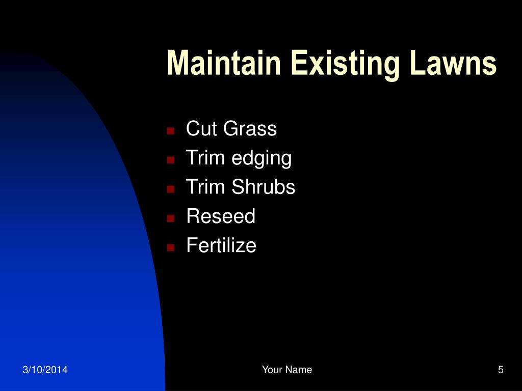 Maintain Existing Lawns