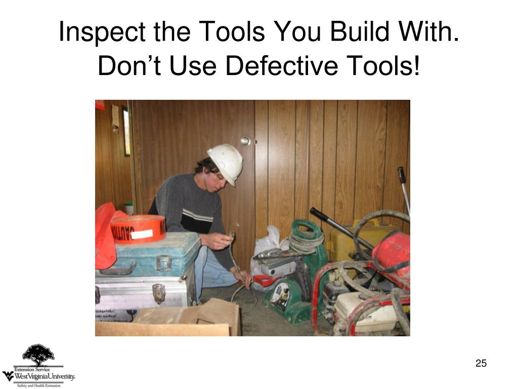 Inspect the Tools You Build With.  Don't Use Defective Tools!