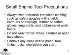 small engine tool precautions