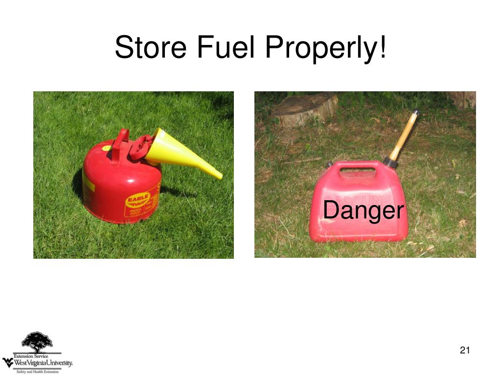 Store Fuel Properly!